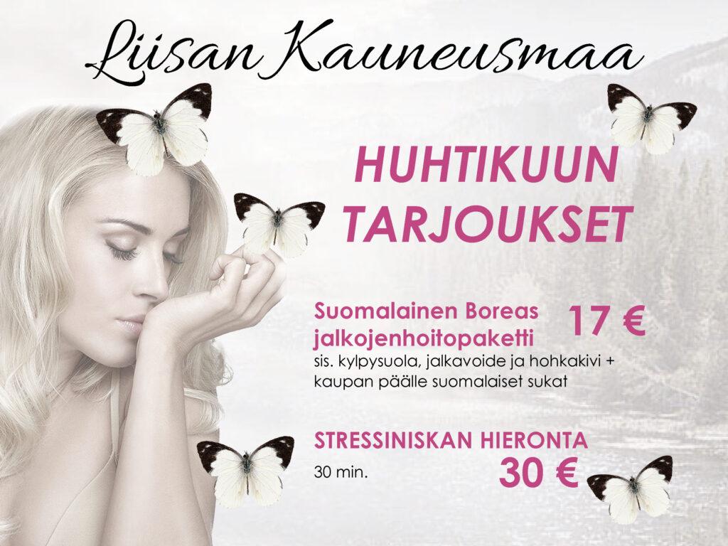 Huhtikuun tarjoukset jalkojenhoitopaketti 17 euroa ja stressiniskan hieronta 30 minuuttia 30 euroa.